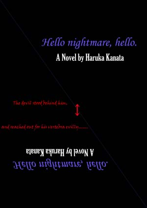 『Hello nightmare, hello.』