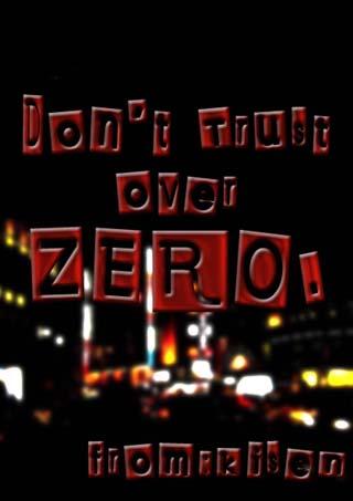 『Don't Trust Over Zero.』